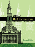 Gibbs' book of architecture : an eighteenth-century classic