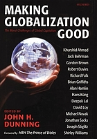 Making globalization good : the moral challenges of global capitalism
