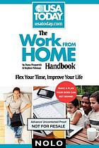 The work from home handbook : flex your time, improve your life