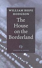 The house on the borderland : from the manuscript discovered in 1877 by Messrs. Tonnison and Berreggnog, in the ruins that lie to the south of the village of Kraighten, in the west of Ireland : set out here, with notes