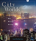 City between worlds : my Hong Kong