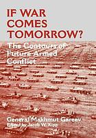 If war comes tomorrow? : the contours of future armed conflict