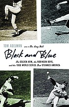Black and blue : the golden arm, the Robinson boys and the 1966 World Series that stunned America