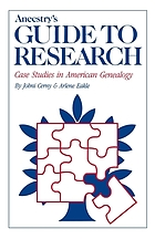 Ancestry's guide to research : case studies in American genealogy