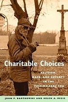 Charitable choices : religion, race, and poverty in the post welfare era