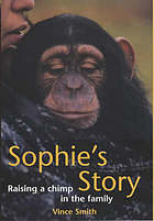 Sophie's story : raising a chimp in the family