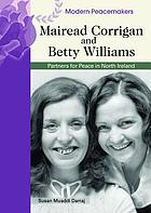 Betty Williams and Mairead Corrigan : partners for peace in North Ireland