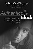 Authentically Black : essays for the Black silent majority