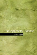 The Esperanto teacher : a simple course for non-grammarians