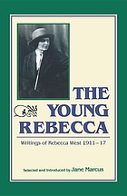 The young Rebecca : writings of Rebecca West, 1911-17
