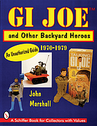 GI Joe and other backyard heroes : an unauthorized guide