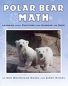 Polar bear math : learning about fractions from Klondike and Snow