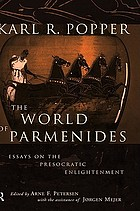 The world of Parmenides : essays on the Presocratic enlightenment