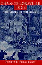 Chancellorsville, 1863 : the souls of the brave
