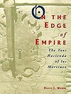 On the edge of empire : the Taos hacienda of los Martínez