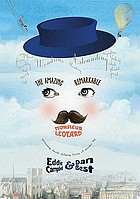 The amazing remarkable Monsieur Leotard : a novel with typographical acrobatics and illustrational feats in an ideal production of entirely new tricks, statuesque acts, and performances