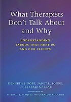 What therapists don't talk about and why : understanding taboos that hurt us and our clients