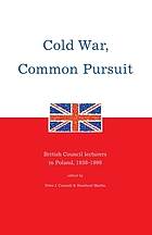 Cold war, common pursuit : British Council lecturers in Poland, 1938-1998