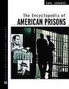 The encyclopedia of American prisons