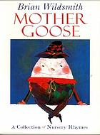 Brian Wildsmith's Mother Goose : a collection of nursery rhymes