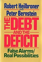 The debt and the deficit : false alarms/real possibilities