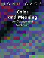 Color and meaning : art, science, and symbolism