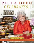 Paula Deen celebrates! : best dishes and best wishes for the best times of your life
