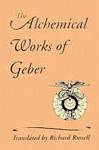 The alchemical works of Geber