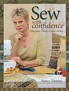 Sew with confidence : a beginner's guide to basic sewing