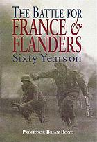The battle of France and Flanders, 1940 : sixty years on