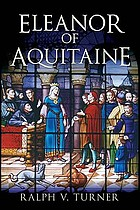 Eleanor of Aquitaine : queen of France, queen of England