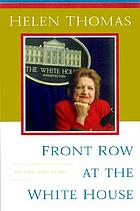 Front row at the White House : my life and times
