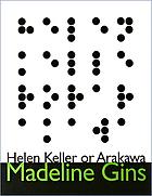 Helen Keller, or, Arakawa