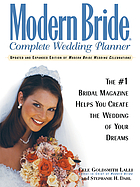 Modern bride complete wedding planner : the #1 bridal magazine helps you create the wedding of your dreams