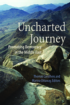 Uncharted journey : promoting democracy in the Middle East