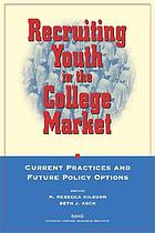 Recruiting college-bound youth into the military : current practices and future policy options