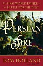 Persian fire : the first world empire and the battle for the West