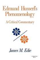 Edmund Husserl's phenomenology : a critical commentary