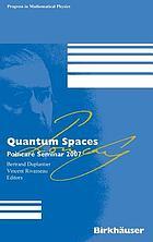 Quantum spaces Poincaré Seminar 2007