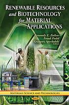 Renewable resources and biotechnology for material applications