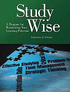 Study wise : a program for maximizing your learning potential