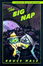 The big nap : from the tattered casebook of Chet Gecko, private eye