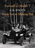 Farewell to Model T ; From sea to shining sea