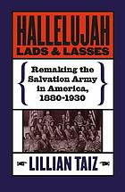 Hallelujah lads & lasses : remaking the Salvation Army in America, 1880-1930