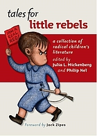 Tales for little rebels : a collection of radical children's literature