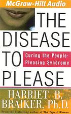 The disease to please : [curing the people-pleasing syndrome]