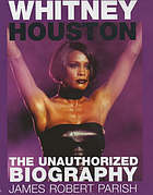 Whitney Houston : the unauthorized biography