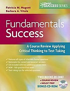 Fundamentals success : a Q & A review applying critical thinking to test taking