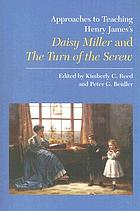 Approaches to teaching Henry James's Daisy Miller and the turn of the screw
