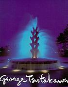 George TsutakawaEternal Laughter : a sixty-year retrospective of George Tsutakawa